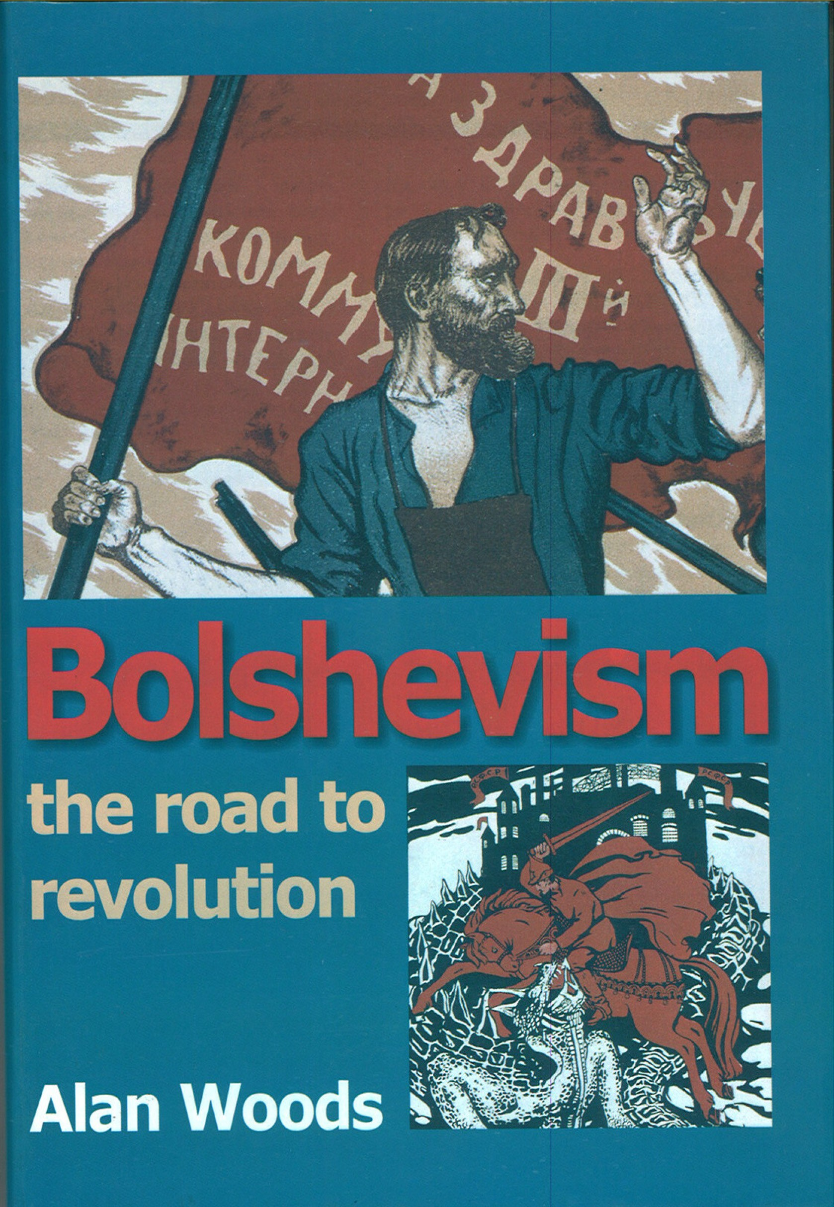 Bolshevism: the Road to Revolution